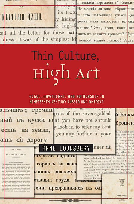 Cover: Thin Culture, High Art: Gogol, Hawthorne, and Authorship in Nineteenth-Century Russia and America, from Harvard University Press