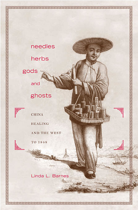 Cover: Needles, Herbs, Gods, and Ghosts: China, Healing, and the West to 1848, from Harvard University Press