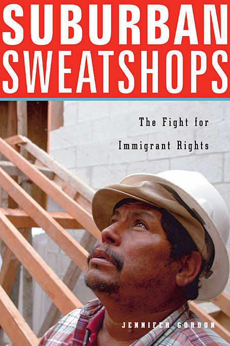 Cover: Suburban Sweatshops: The Fight for Immigrant Rights, from Harvard University Press