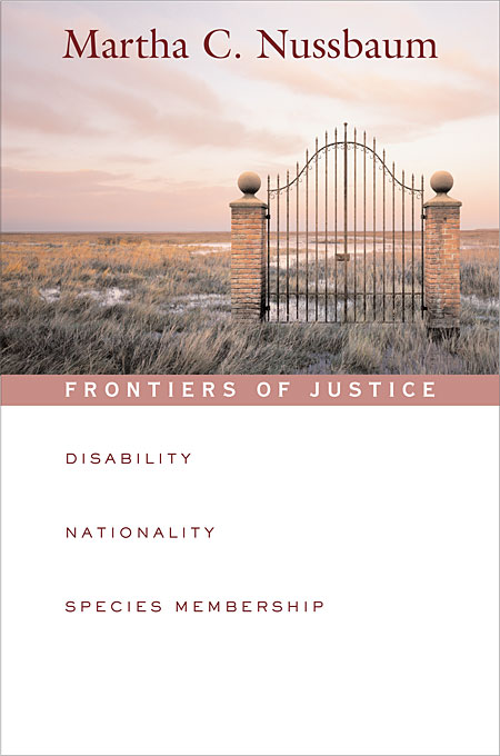Cover: Frontiers of Justice: Disability, Nationality, Species Membership, from Harvard University Press