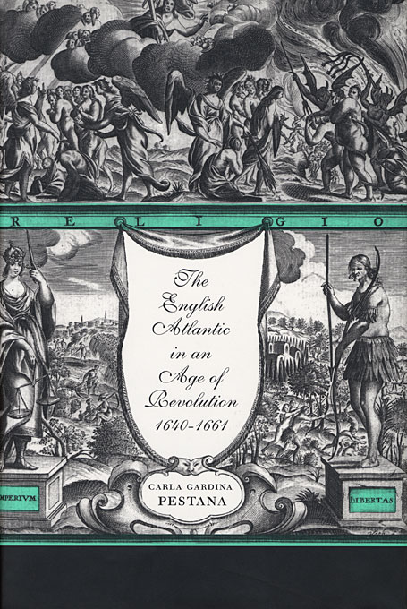 Cover: The English Atlantic in an Age of Revolution, 1640–1661, from Harvard University Press