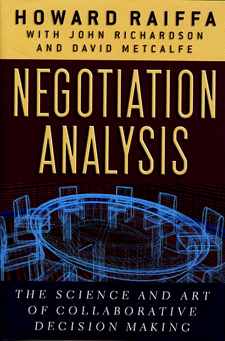 Cover: Negotiation Analysis: The Science and Art of Collaborative Decision Making, from Harvard University Press