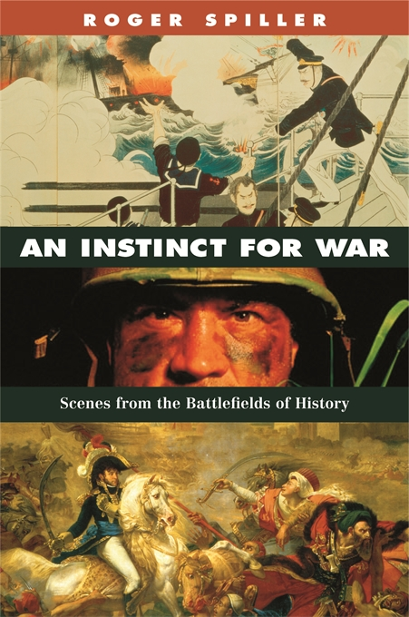 Cover: An Instinct for War: Scenes from the Battlefields of History, from Harvard University Press