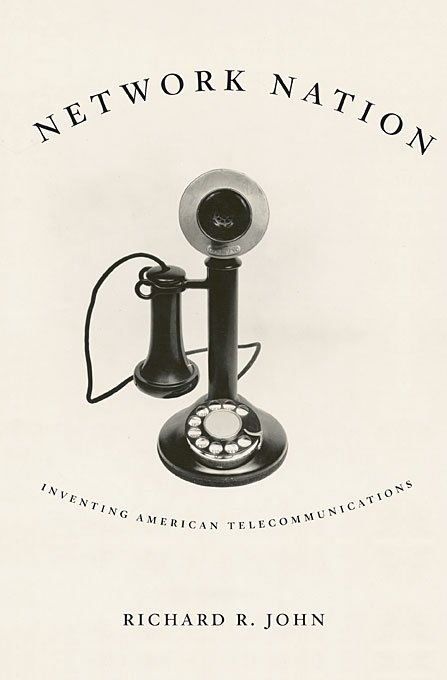 Cover: Network Nation: Inventing American Telecommunications, from Harvard University Press