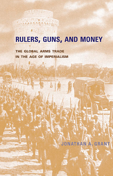 Cover: Rulers, Guns, and Money: The Global Arms Trade in the Age of Imperialism, from Harvard University Press
