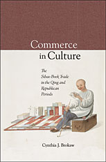 Cover: Commerce in Culture: The Sibao Book Trade in the Qing and Republican Periods