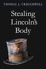 Cover: Stealing Lincoln's Body