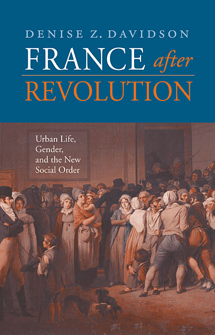 Cover: France after Revolution: Urban Life, Gender, and the New Social Order, from Harvard University Press