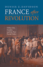 Cover: France after Revolution: Urban Life, Gender, and the New Social Order