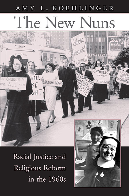 Cover: The New Nuns: Racial Justice and Religious Reform in the 1960s, from Harvard University Press
