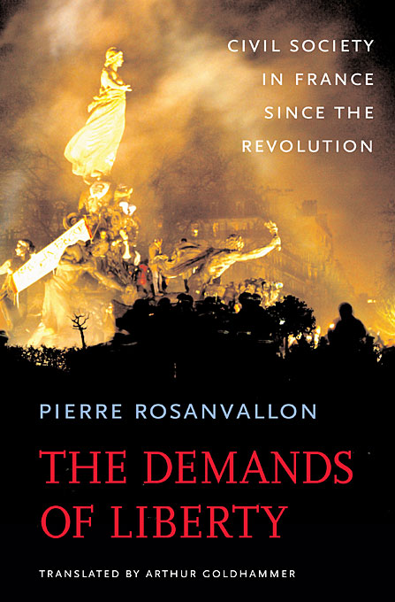 Cover: The Demands of Liberty: Civil Society in France since the Revolution, from Harvard University Press