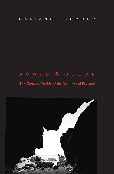 Cover: Bones and Ochre: The Curious Afterlife of the Red Lady of Paviland, from Harvard University Press