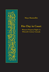 Cover: Her Day in Court: Women's Property Rights in Fifteenth-Century Granada