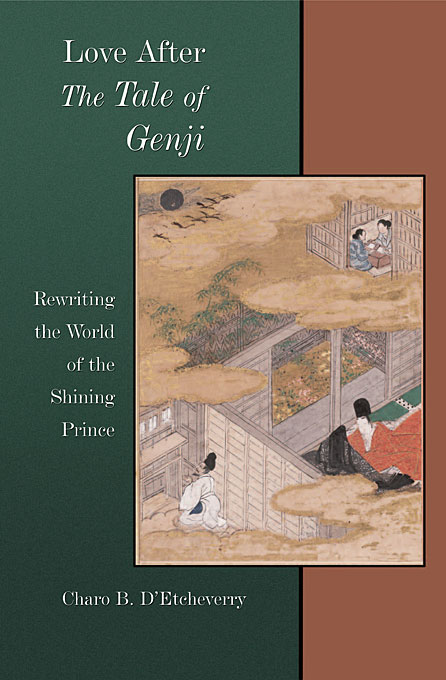 Cover: Love after <i>The Tale of Genji</i>: Rewriting the World of the Shining Prince, from Harvard University Press