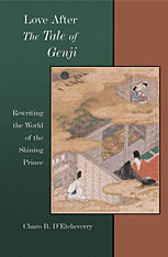 Cover: Love after <i>The Tale of Genji</i>: Rewriting the World of the Shining Prince