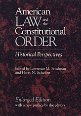 Cover: American Law and the Constitutional Order: Historical Perspectives, Enlarged Edition