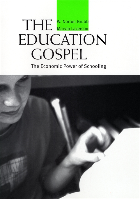 Cover: The Education Gospel: The Economic Power of Schooling, from Harvard University Press