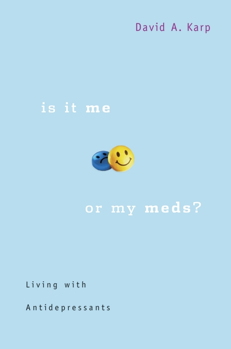 Cover: Is It Me or My Meds?: Living with Antidepressants, from Harvard University Press