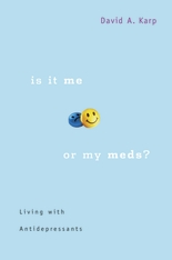 Cover: Is It Me or My Meds?: Living with Antidepressants