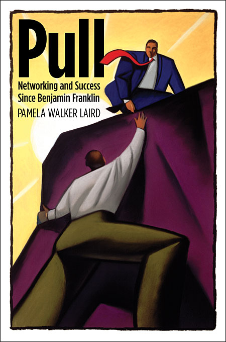 Cover: Pull: Networking and Success since Benjamin Franklin, from Harvard University Press