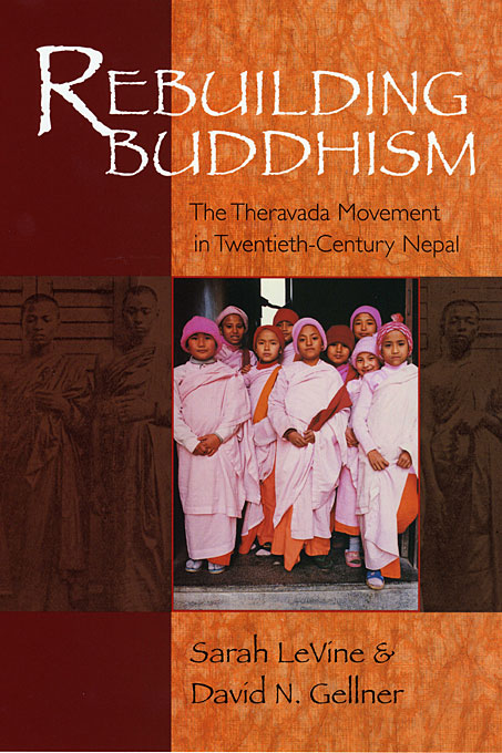 Cover: Rebuilding Buddhism: The Theravada Movement in Twentieth-Century Nepal, from Harvard University Press