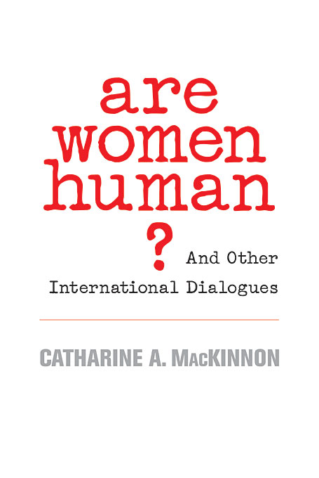 Cover: Are Women Human?: And Other International Dialogues, from Harvard University Press