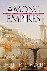 Cover: Among Empires: American Ascendancy and Its Predecessors