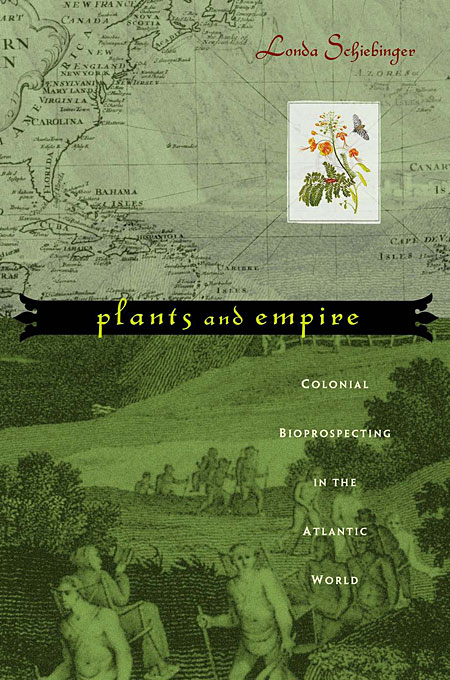 Cover: Plants and Empire: Colonial Bioprospecting in the Atlantic World, from Harvard University Press
