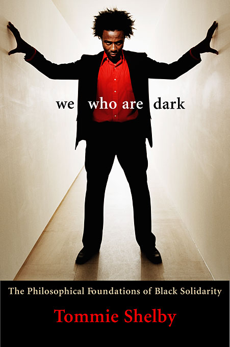 Cover: We Who Are Dark: The Philosophical Foundations of Black Solidarity, from Harvard University Press