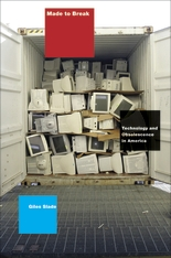Cover: Made to Break: Technology and Obsolescence in America