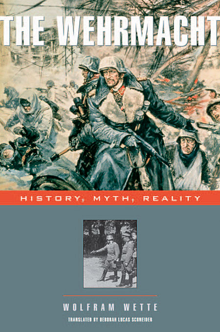 Cover: The Wehrmacht: History, Myth, Reality, from Harvard University Press