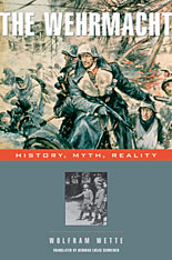 Cover: The Wehrmacht: History, Myth, Reality