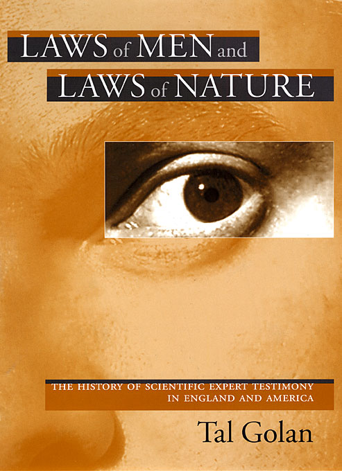 Cover: Laws of Men and Laws of Nature: The History of Scientific Expert Testimony in England and America, from Harvard University Press