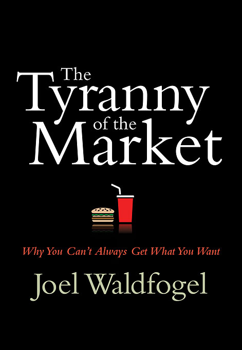 Cover: The Tyranny of the Market: Why You Can't Always Get What You Want, from Harvard University Press