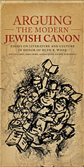 Cover: Arguing the Modern Jewish Canon: Essays on Literature and Culture in Honor of Ruth R. Wisse