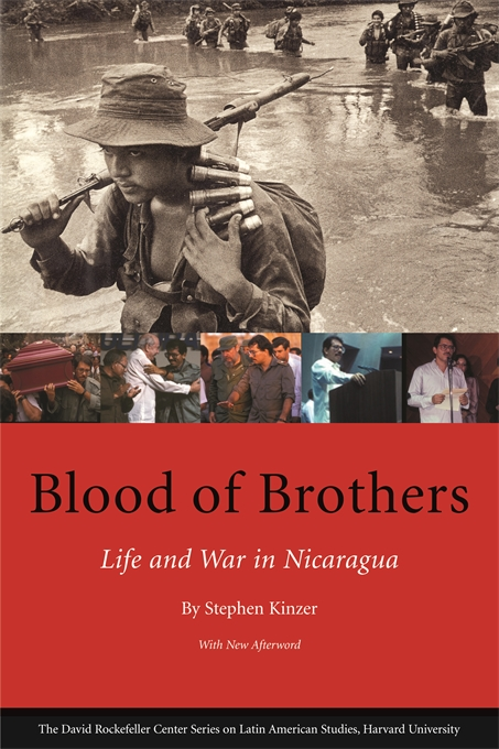 Cover: Blood of Brothers: Life and War in Nicaragua, With New Afterword, from Harvard University Press