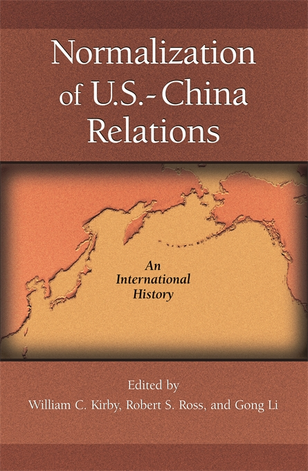 Cover: Normalization of U.S.-China Relations: An International History, from Harvard University Press