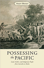 Cover: Possessing the Pacific: Land, Settlers, and Indigenous People from Australia to Alaska