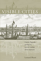Cover: Visible Cities: Canton, Nagasaki, and Batavia and the Coming of the Americans
