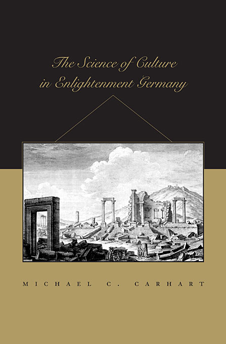 Cover: The Science of Culture in Enlightenment Germany, from Harvard University Press