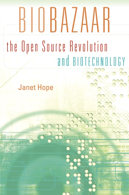 Cover: Biobazaar: The Open Source Revolution and Biotechnology, from Harvard University Press