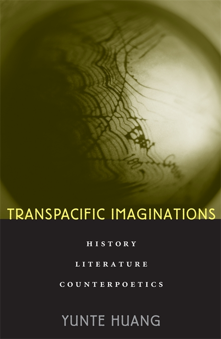 Cover: Transpacific Imaginations: History, Literature, Counterpoetics, from Harvard University Press