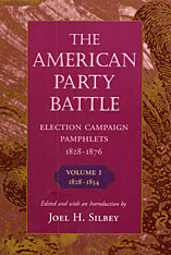 Cover: The American Party Battle: Election Campaign Pamphlets, 1828-1876, Volume 1: 1828-1854