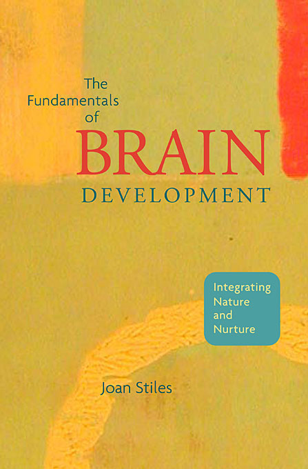 Cover: The Fundamentals of Brain Development: Integrating Nature and Nurture, from Harvard University Press