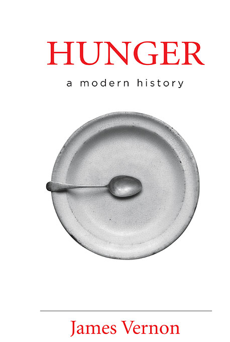 Cover: Hunger: A Modern History, from Harvard University Press