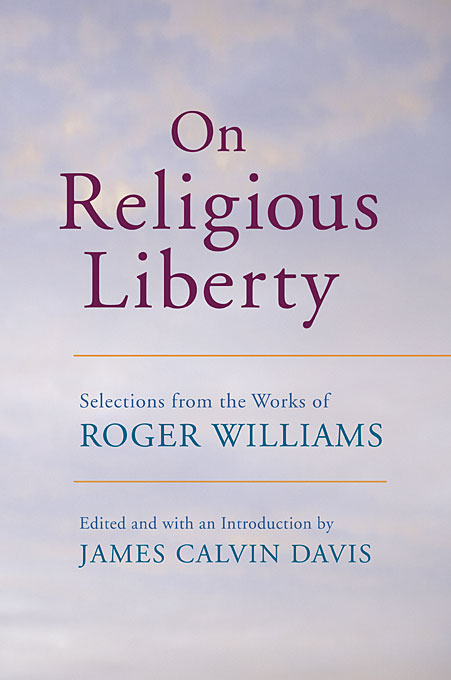 Cover: On Religious Liberty: Selections from the Works of Roger Williams, from Harvard University Press