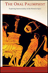 Cover: The Oral Palimpsest: Exploring Intertextuality in the Homeric Epics
