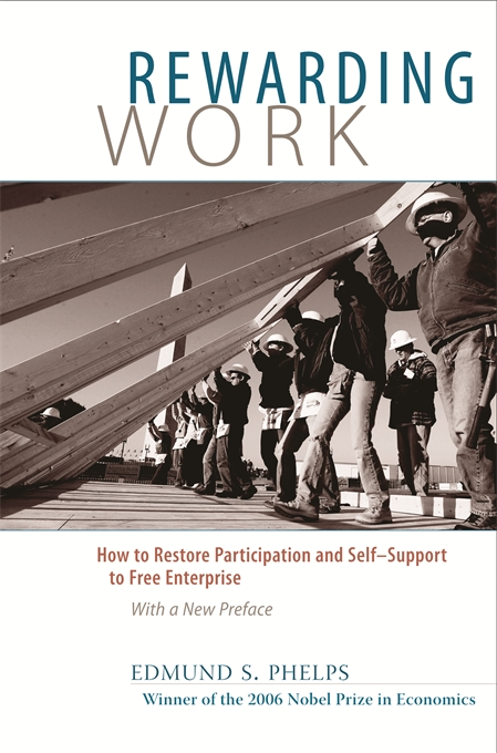 Cover: Rewarding Work: How to Restore Participation and Self-Support to Free Enterprise, with a New Preface, from Harvard University Press