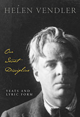 Cover: Our Secret Discipline: Yeats and Lyric Form