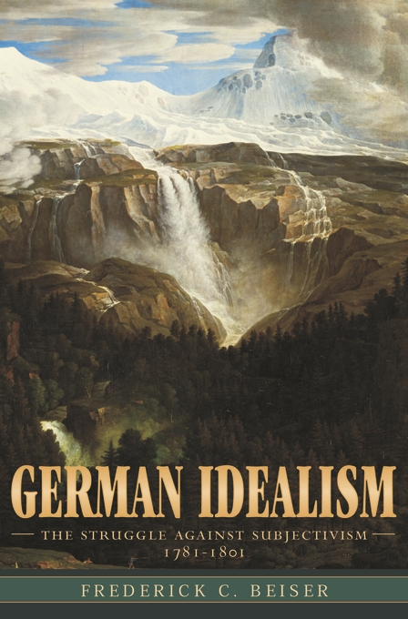Cover: German Idealism: The Struggle against Subjectivism, 1781-1801, from Harvard University Press